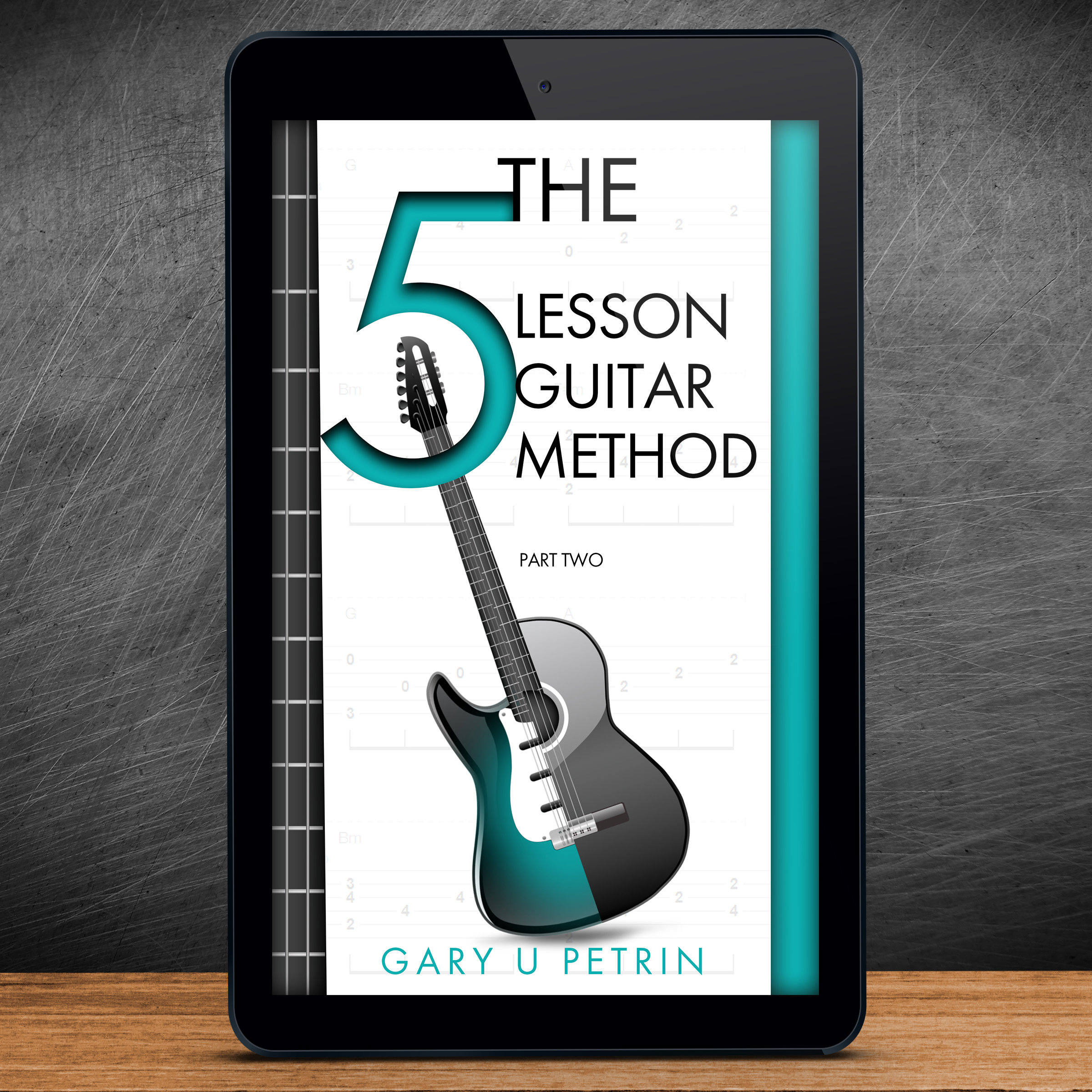 The 5 Lesson Guitar Method - Part Two